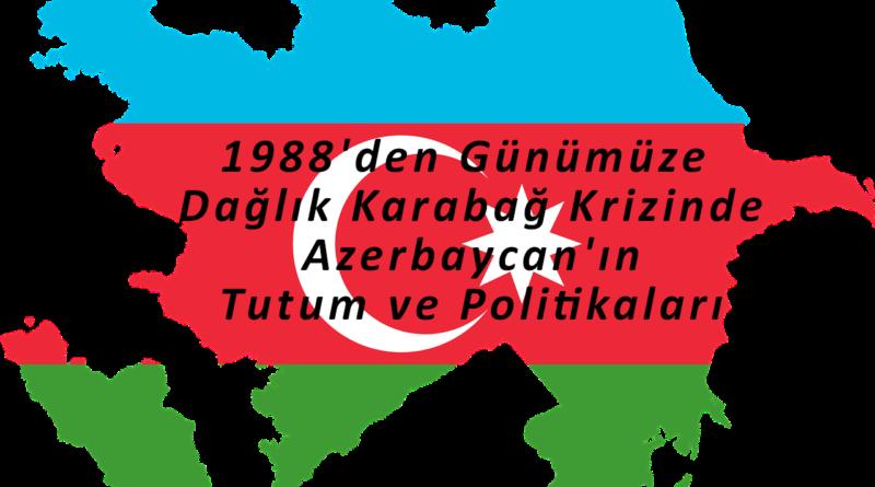 Dağlık Karabağ Krizi Azerbaycan Tutum ve Politika