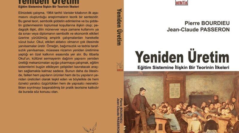 Yeniden Üretim: Eğitim Sistemine İlişkin Bir Teorinin İlkeleri, Pierre BOURDIEU, Jean-Claude PASSERON